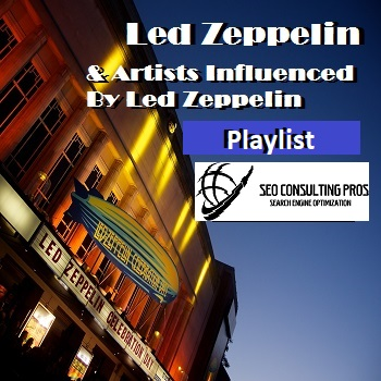 Led Zeppelin Artists Influenced by Led Zeppelin SEO Music Marketing Rock Blues Artist Management Promotion Services