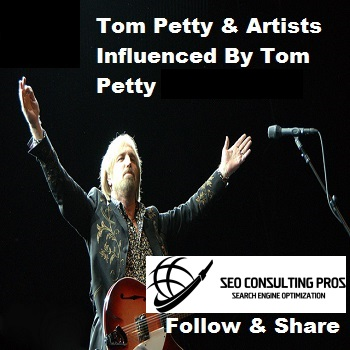 Tom Petty and Artists Influenced By Tom Petty Playlist Marketing Artist Management Promotion Artist SEO Services Rock Blues Country Artists